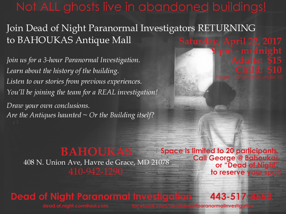 April 22 2017 Dead of Night Paranormal Investigators return to Bahoukas