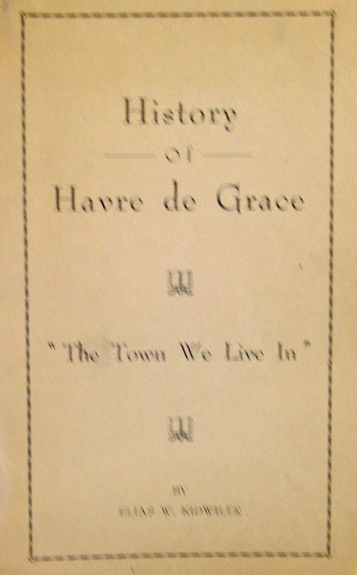 History of Havre de Grace by Elias W. Kidwiler - Bahoukas Antiques