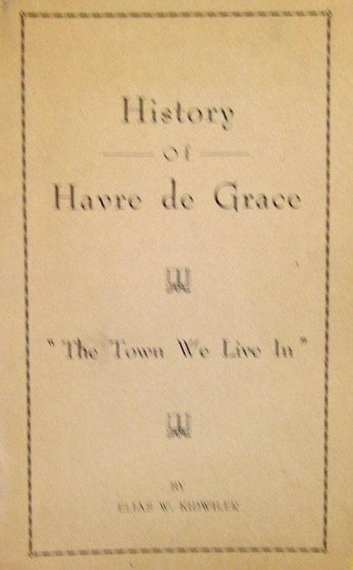 History of Havre de Grace by Elias W. Kidwiler - Bahoukas Antiques